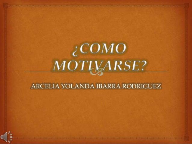 ARCELIA YOLANDA IBARRA RODRIGUEZ