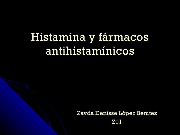 Zayda Denisse López Benítez Z01 Histamina y fármacos antihistamínicos
