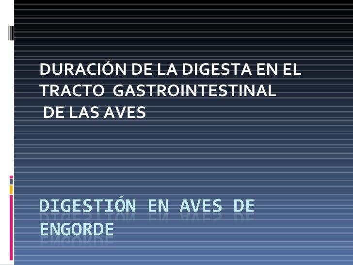 DURACIÓN DE LA DIGESTA EN EL TRACTO  GASTROINTESTINAL DE LAS AVES