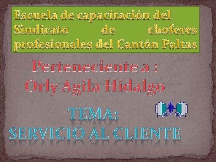 Escuela de capacitación del<br />Sindicato de choferes profesionales del Cantón Paltas  <br />Perteneciente a :<br />Orly ...