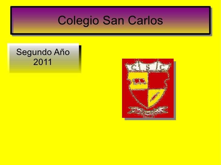 Colegio San Carlos Segundo Año 2011