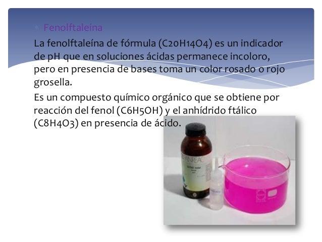 FenolftaleínaLa fenolftaleína de fórmula (C20H14O4) es un indicadorde pH que en soluciones ácidas permanece incoloro,pero ...