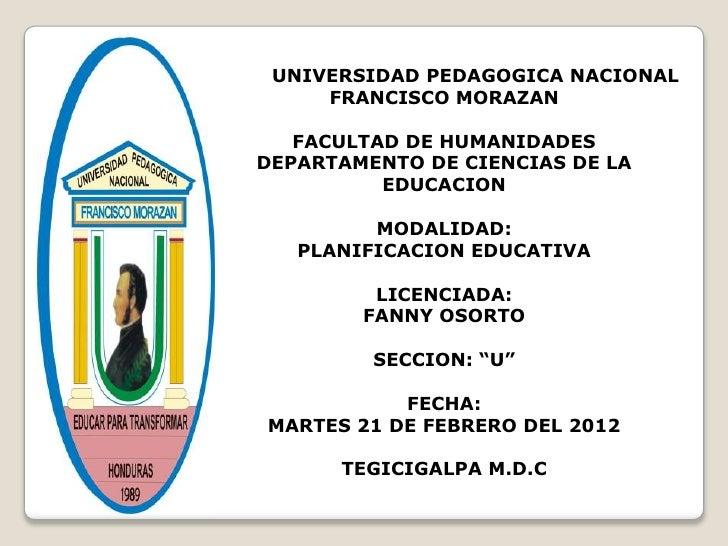 UNIVERSIDAD PEDAGOGICA NACIONAL     FRANCISCO MORAZAN   FACULTAD DE HUMANIDADESDEPARTAMENTO DE CIENCIAS DE LA          EDU...