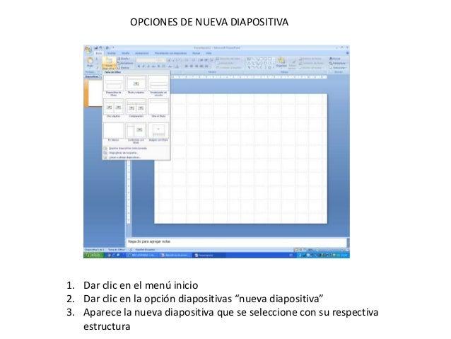 """OPCIONES DE NUEVA DIAPOSITIVA  1. Dar clic en el menú inicio 2. Dar clic en la opción diapositivas """"nueva diapositiva"""" 3. ..."""
