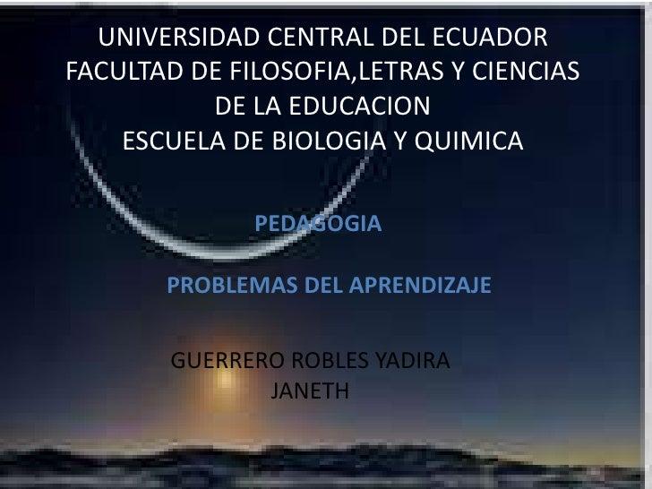 UNIVERSIDAD CENTRAL DEL ECUADORFACULTAD DE FILOSOFIA,LETRAS Y CIENCIAS          DE LA EDUCACION    ESCUELA DE BIOLOGIA Y Q...