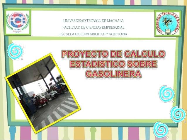 UNIVERDISAD TECNICA DE MACHALA FACULTAD DE CIENCIAS EMPRESARIAL ESCUELA DE CONTABILIDAD Y AUDITORIA