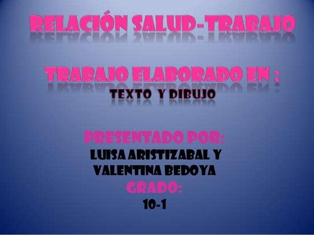 Presentado por:luisa aristizabal yValentina bedoya     Grado:       10-1