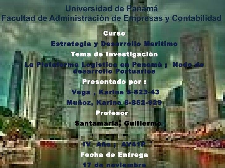 Universidad de Panamá Facultad de Administraciòn de Empresas y Contabilidad Curso Estrategia y Desarrollo Maritimo Tema de...