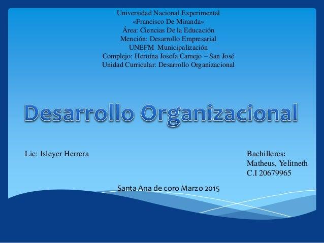 Universidad Nacional Experimental «Francisco De Miranda» Área: Ciencias De la Educación Mención: Desarrollo Empresarial UN...