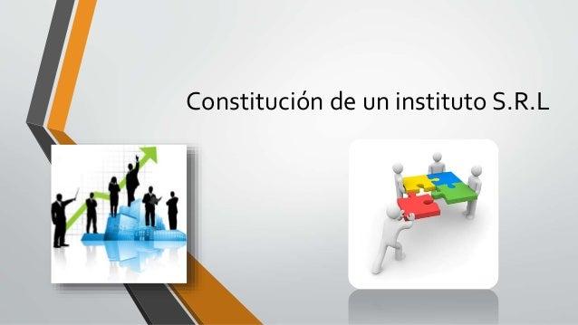 Constitución de un instituto S.R.L