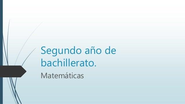 Segundo año de bachillerato. Matemáticas