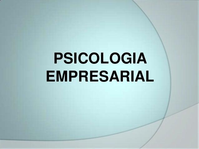 PSICOLOGIAEMPRESARIAL