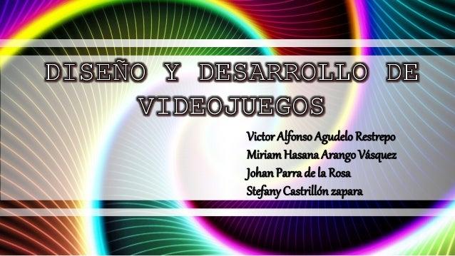Victor Alfonso AgudeloRestrepo MiriamHasana Arango Vásquez Johan Parra de la Rosa Stefany Castrillón zapara
