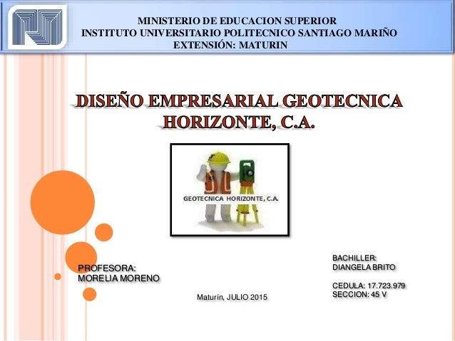 MINISTERIO DE EDUCACION SUPERIOR INSTITUTO UNIVERSITARIO POLITECNICO SANTIAGO MARIÑO EXTENSIÓN: MATURIN PROFESORA: MORELIA...
