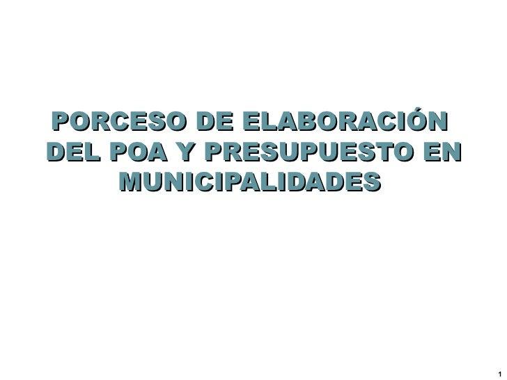 PORCESO DE ELABORACIÓN  DEL POA Y PRESUPUESTO EN MUNICIPALIDADES