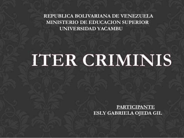 REPUBLICA BOLIVARIANA DE VENEZUELA MINISTERIO DE EDUCACION SUPERIOR UNIVERSIDAD YACAMBU  PARTICIPANTE ESLY GABRIELA OJEDA ...