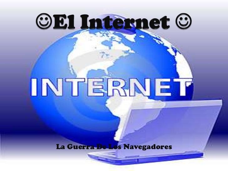 Diapositivas el internet y camara for Internet be and you