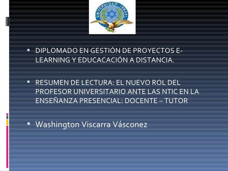 <ul><li>DIPLOMADO EN GESTIÓN DE PROYECTOS E-LEARNING Y EDUCACACIÓN A DISTANCIA. </li></ul><ul><li>RESUMEN DE LECTURA: EL N...