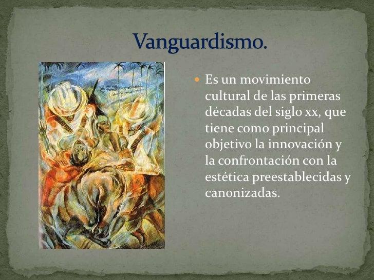  Es un movimiento cultural de las primeras décadas del siglo xx, que tiene como principal objetivo la innovación y la con...