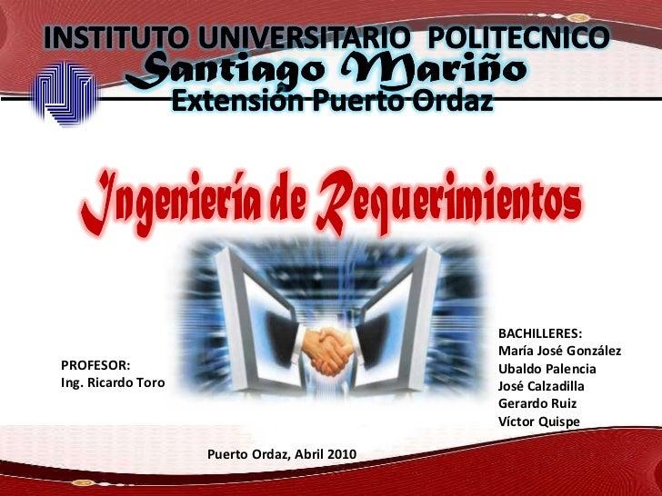 Puerto Ordaz, Abril 2010 BACHILLERES: María José González Ubaldo Palencia José Calzadilla Gerardo Ruiz Víctor Quispe PROFE...