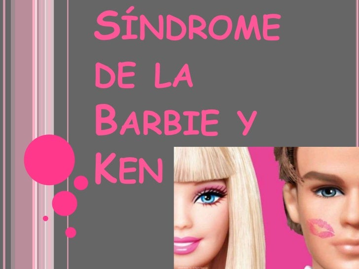 Síndrome de la Barbie y Ken <br />