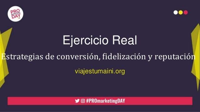 Ejercicio Real Estrategias de conversión, fidelización y reputación viajestumaini.org