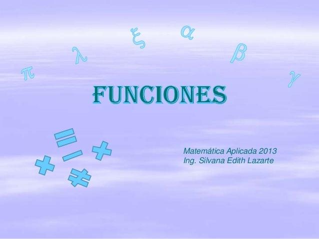 Matemática Aplicada 2013 Ing. Silvana Edith Lazarte