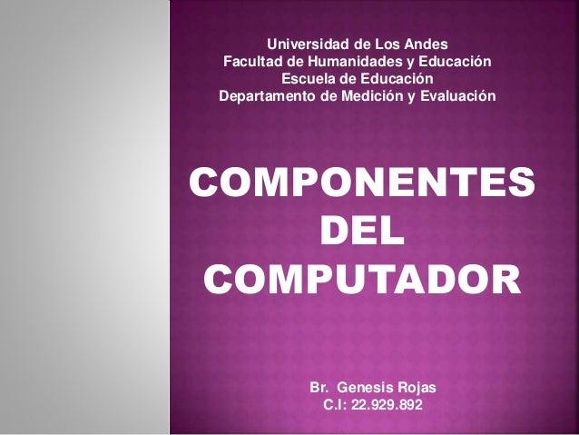 Universidad de Los Andes Facultad de Humanidades y Educación Escuela de Educación Departamento de Medición y Evaluación Br...