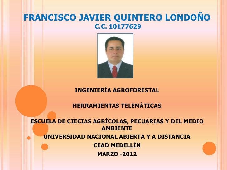 FRANCISCO JAVIER QUINTERO LONDOÑO                   C.C. 10177629              INGENIERÍA AGROFORESTAL             HERRAMI...