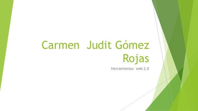 Carmen Judit Gómez Rojas Herramientas web 2.0