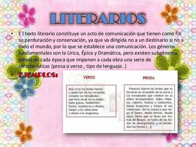 • E l texto literario constituye un acto de comunicación que tienen como fin su perduración y conservación, ya que va diri...
