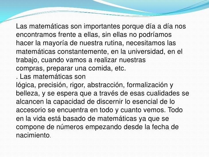 IMPORTANCIA PARA LA VIDA Todo en la vida tiene una representación de matemáticas ya que cuando vez alguna figura, como po...