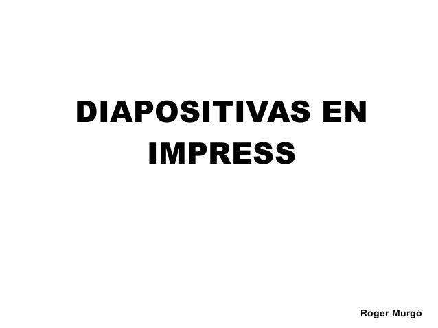 Roger MurgóDIAPOSITIVAS ENIMPRESS