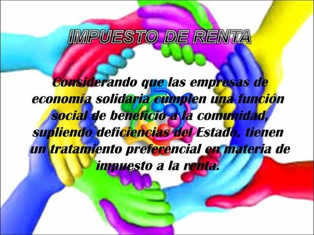 Las entidades que conforman  el sector solidario son  agentes de retención de  este impuesto pero en lo que  respecta al t...