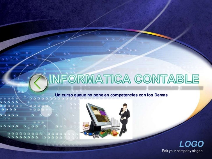Edit your company slogan<br />INFORMATICA CONTABLE<br />Un curso queue no pone en competencies con los Demas<br />