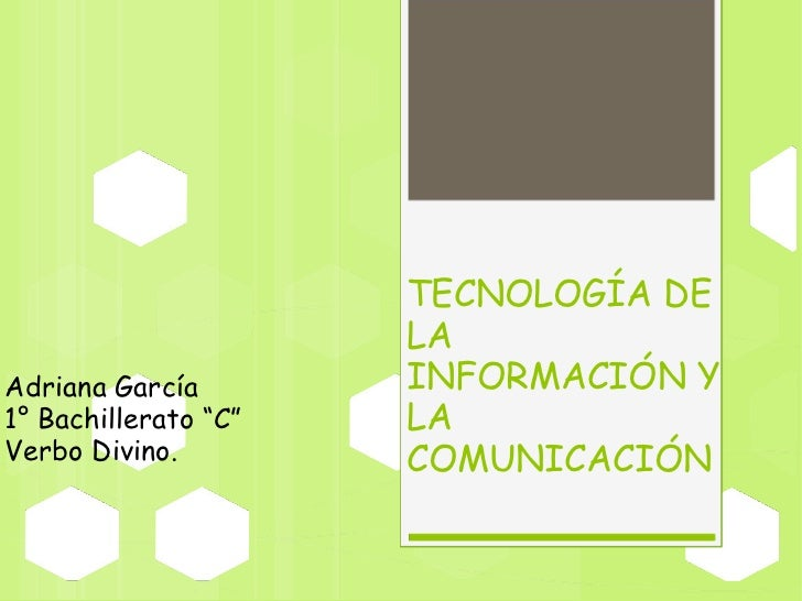 """Adriana García 1° Bachillerato """"C"""" Verbo Divino. TECNOLOGÍA DE LA INFORMACIÓN Y LA COMUNICACIÓN"""