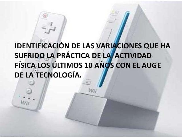 IDENTIFICACIÓN DE LAS VARIACIONES QUE HA SUFRIDO LA PRÁCTICA DE LA ACTIVIDAD FÍSICA LOS ÚLTIMOS 10 AÑOS CON EL AUGE DE LA ...