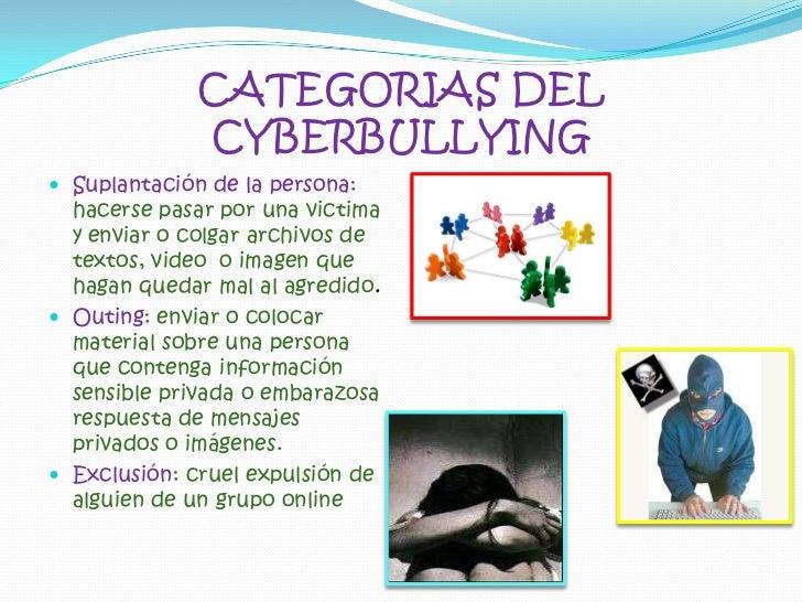 CATEGORIAS DEL CYBERBULLYING<br />Suplantación de la persona: hacerse pasar por una victima y enviar o colgar archivos de ...