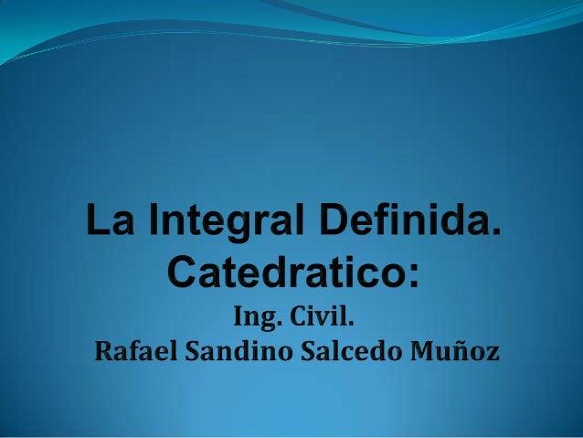  INTRODUCCIÓN Este artículo permite captar rápidamente la interpretación  geométrica de la Integral Definida: área bajo...