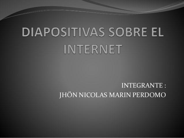 INTEGRANTE :  JHÖN NICOLAS MARIN PERDOMO