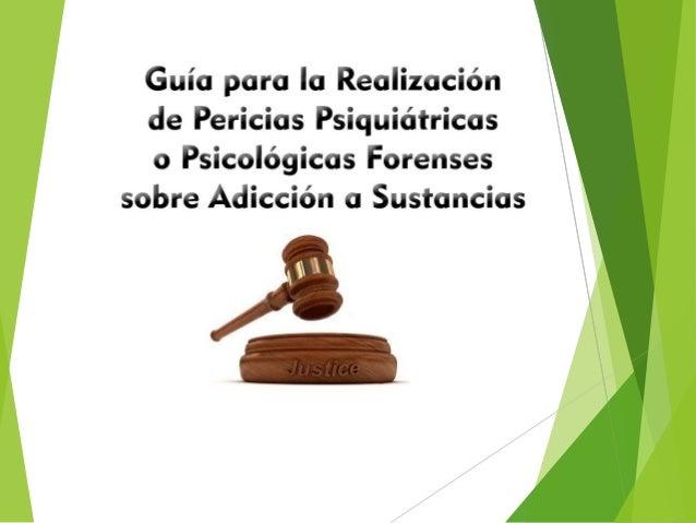 OBJETIVO  Establecer los lineamientos para la realización de la evaluación  psiquiátrica o psicológica forense en perici...