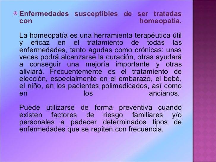 <ul><li>Enfermedades susceptibles de ser tratadas con homeopatía. La homeopatía es una herramienta terapéutica útil y efic...
