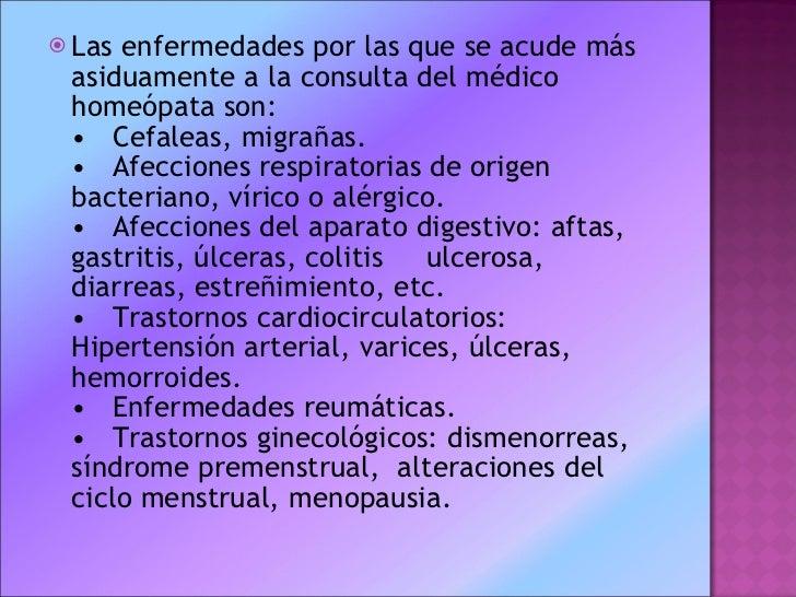 <ul><li>Las enfermedades por las que se acude más asiduamente a la consulta del médico homeópata son: • Cefaleas, migra...
