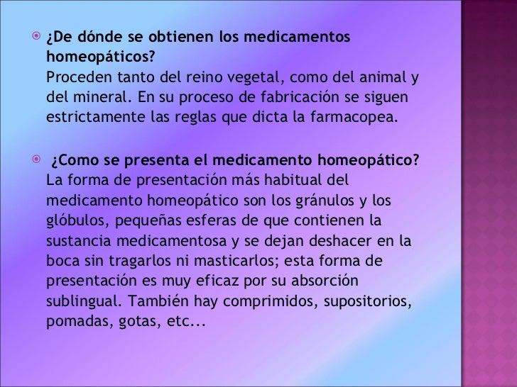 <ul><li>¿De dónde se obtienen los medicamentos homeopáticos? Proceden tanto del reino vegetal, como del animal y del mine...