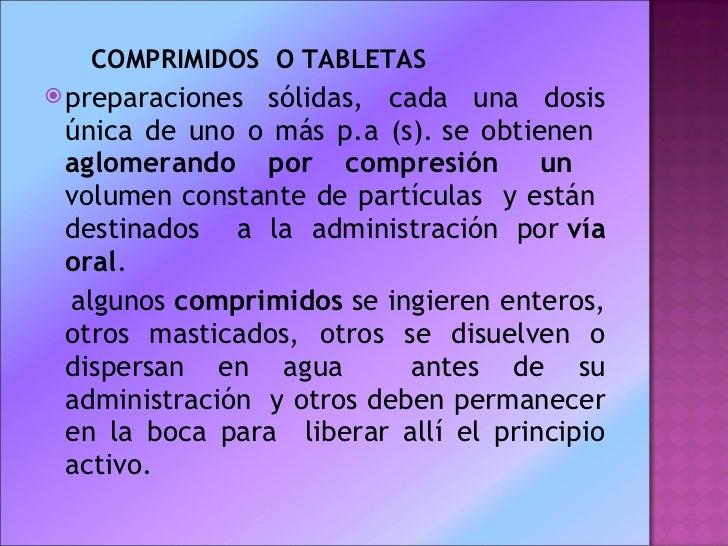 <ul><li>COMPRIMIDOS  O TABLETAS </li></ul><ul><li>preparaciones sólidas, cada una dosis única de uno o más p.a (s).se obt...