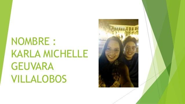 NOMBRE :  KARLA MICHELLE  GEUVARA  VILLALOBOS