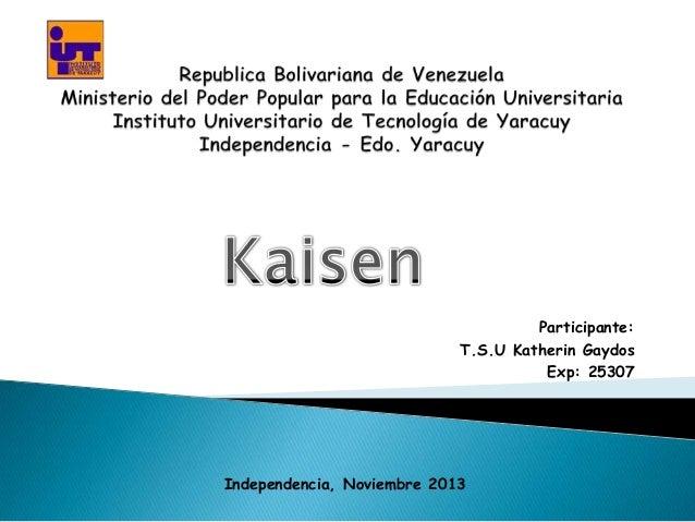 Participante: T.S.U Katherin Gaydos Exp: 25307  Independencia, Noviembre 2013