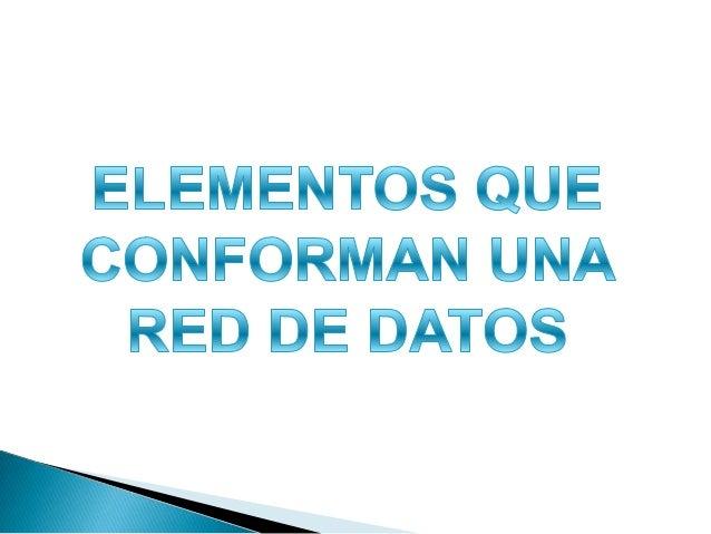 ELEMENTOS DE UNA RED Una red de computadoras consta tanto de hardware como de software. En el hardware se incluyen: estaci...