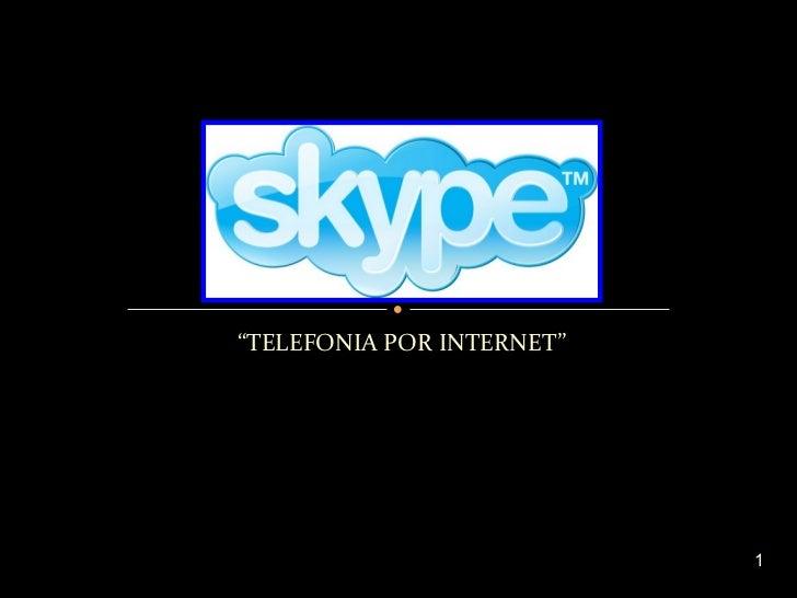 """"""" TELEFONIA POR INTERNET"""""""