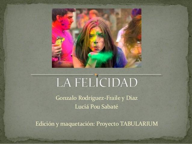 Gonzalo Rodríguez-Fraile y Diaz Luciá Pou Sabaté Edición y maquetación: Proyecto TABULARIUM